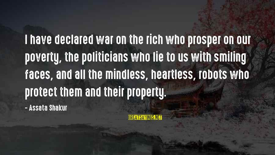 Lie Sayings By Assata Shakur: I have declared war on the rich who prosper on our poverty, the politicians who