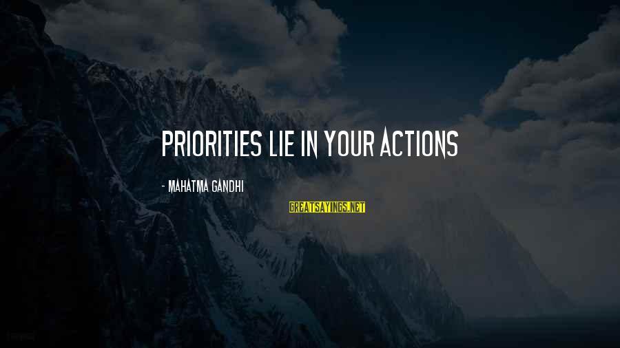 Lie Sayings By Mahatma Gandhi: Priorities lie in your actions