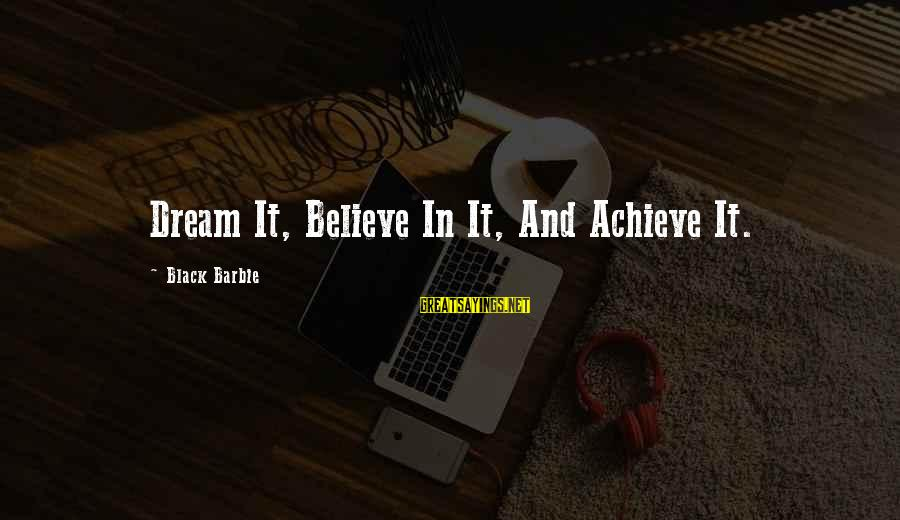 Lies And Drama Sayings By Black Barbie: Dream It, Believe In It, And Achieve It.