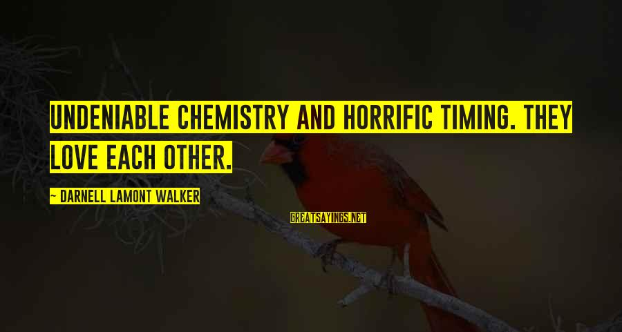 Lies And Trust In A Relationship Sayings By Darnell Lamont Walker: Undeniable chemistry and horrific timing. They love each other.