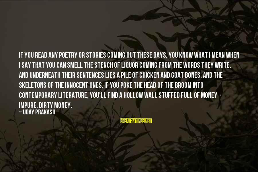 Lies Coming Out Sayings By Uday Prakash: If you read any poetry or stories coming out these days, you know what I