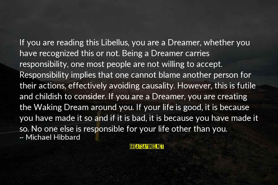 Life And Being A Good Person Sayings By Michael Hibbard: If you are reading this Libellus, you are a Dreamer, whether you have recognized this