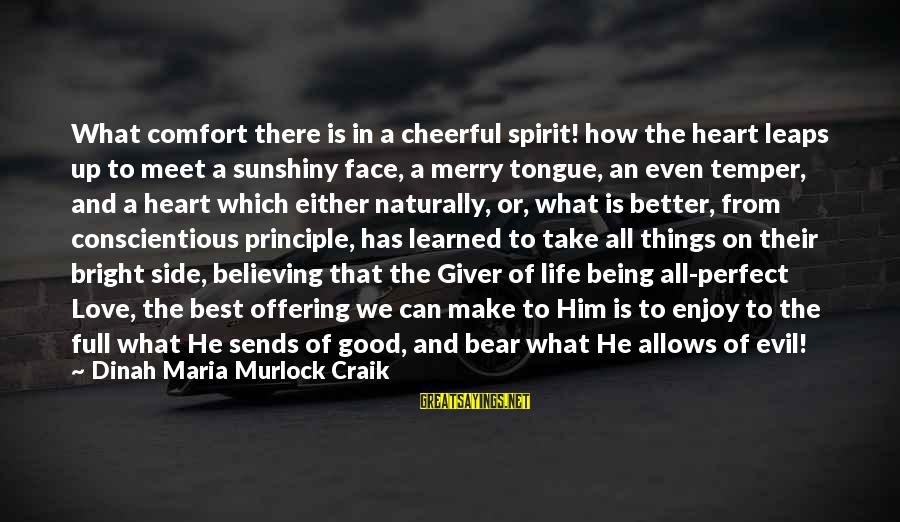 Life And Evil Sayings By Dinah Maria Murlock Craik: What comfort there is in a cheerful spirit! how the heart leaps up to meet