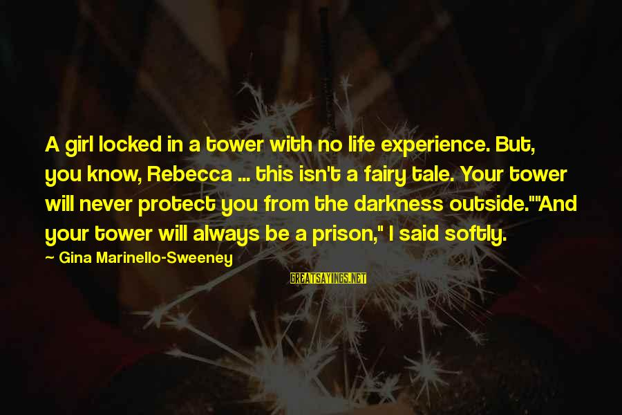 Life And Evil Sayings By Gina Marinello-Sweeney: A girl locked in a tower with no life experience. But, you know, Rebecca ...