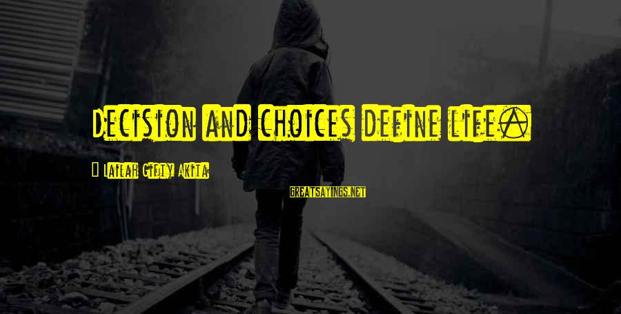 Life And Inspirational Sayings By Lailah Gifty Akita: Decision and choices define life.