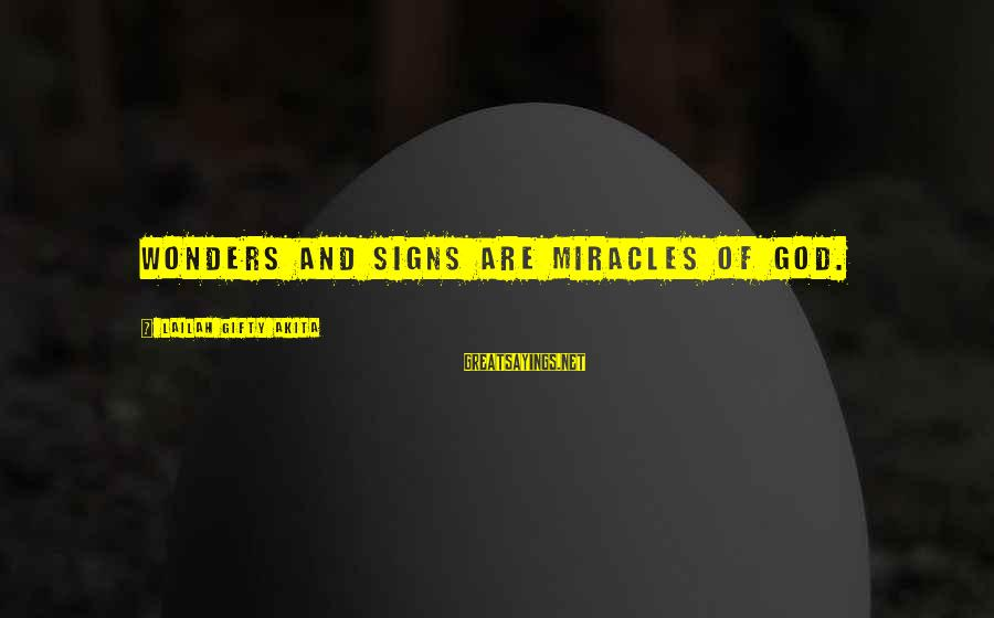 Life And Inspirational Sayings By Lailah Gifty Akita: Wonders and signs are miracles of God.