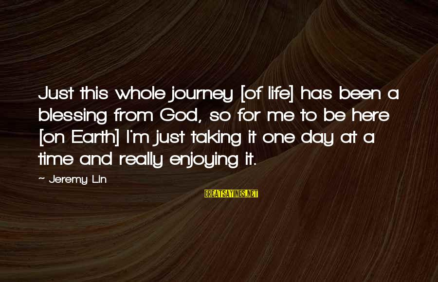 Life And Journey Sayings By Jeremy Lin: Just this whole journey [of life] has been a blessing from God, so for me