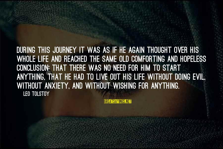 Life And Journey Sayings By Leo Tolstoy: During this journey it was as if he again thought over his whole life and