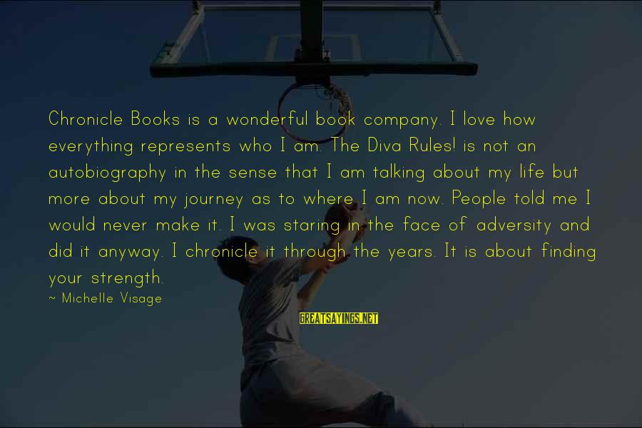 Life And Journey Sayings By Michelle Visage: Chronicle Books is a wonderful book company. I love how everything represents who I am.
