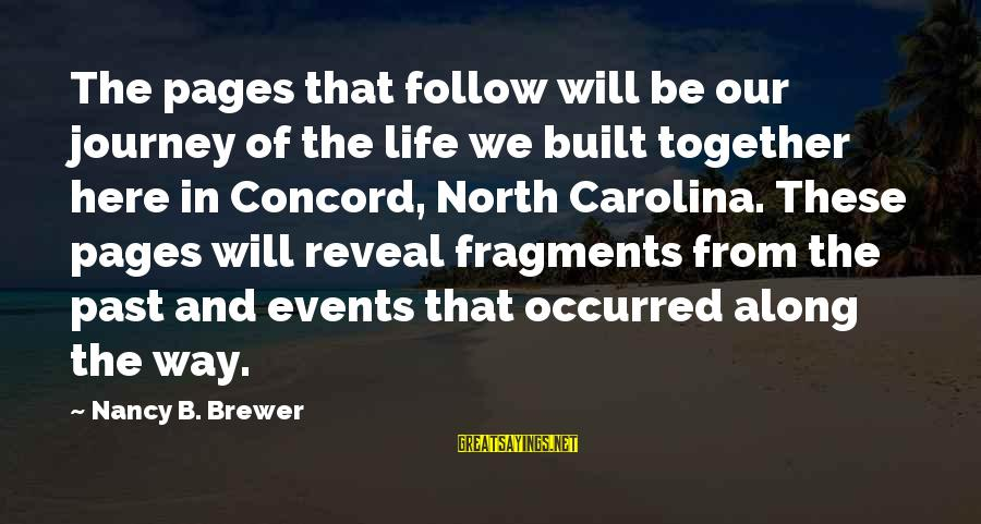 Life And Journey Sayings By Nancy B. Brewer: The pages that follow will be our journey of the life we built together here