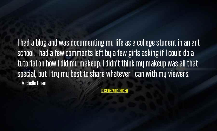Life Blog Sayings By Michelle Phan: I had a blog and was documenting my life as a college student in an