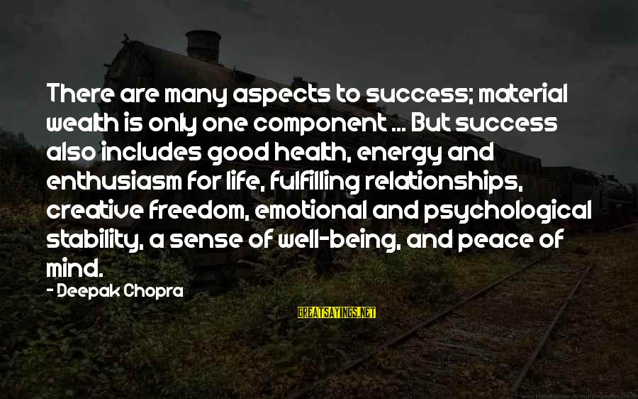 Life Deepak Chopra Sayings By Deepak Chopra: There are many aspects to success; material wealth is only one component ... But success