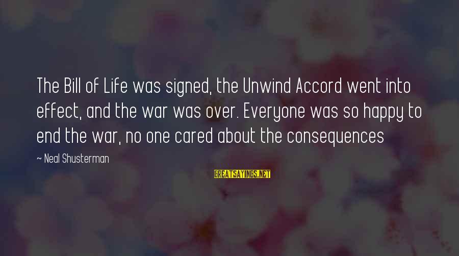 Life From Unwind Sayings By Neal Shusterman: The Bill of Life was signed, the Unwind Accord went into effect, and the war