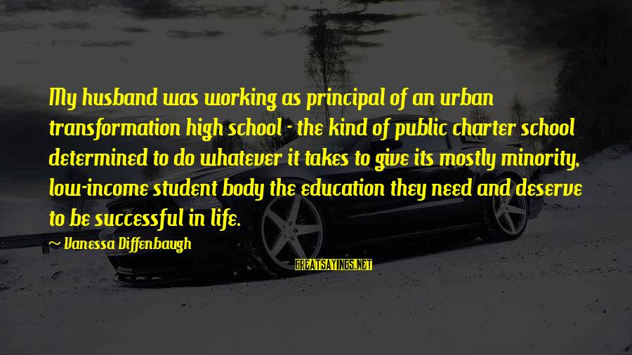Life High And Low Sayings By Vanessa Diffenbaugh: My husband was working as principal of an urban transformation high school - the kind