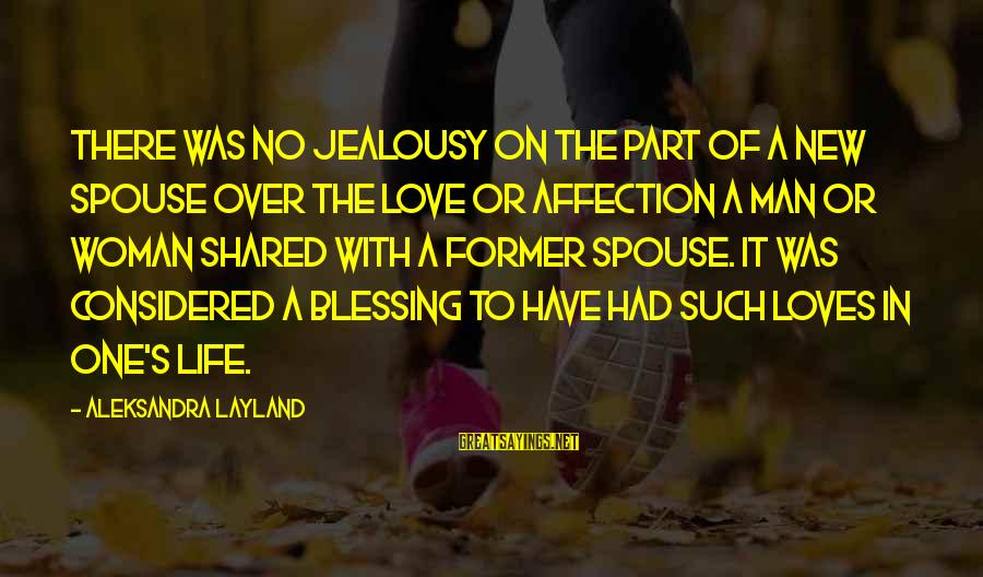 Life Husband And Wife Sayings By Aleksandra Layland: There was no jealousy on the part of a new spouse over the love or