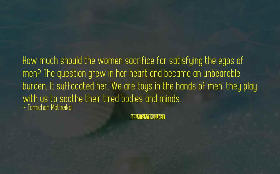 Life In Urdu Facebook Sayings By Tomichan Matheikal: How much should the women sacrifice for satisfying the egos of men? The question grew