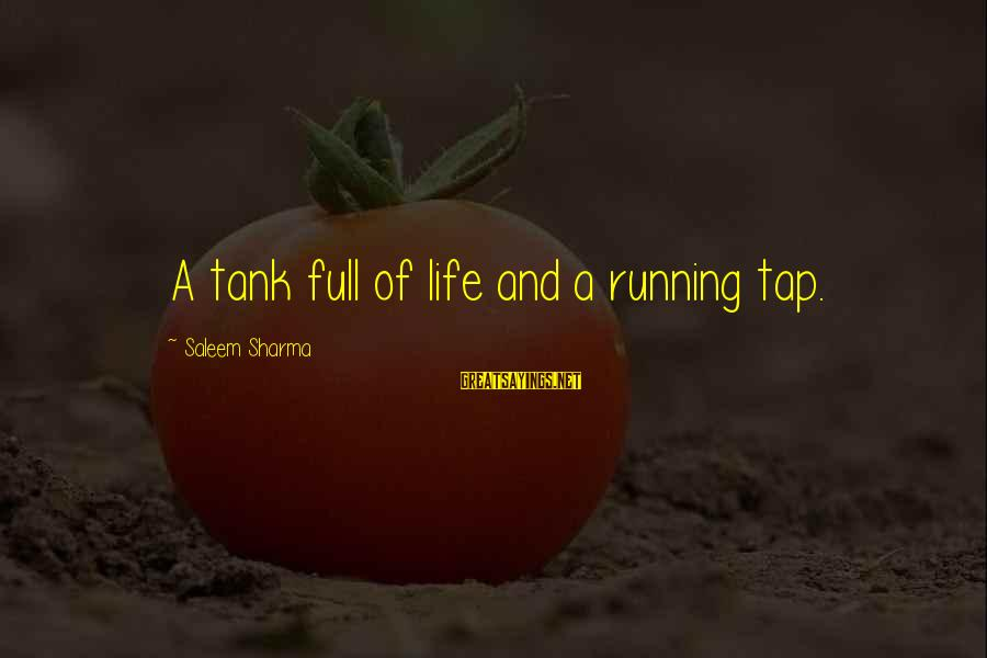 Life Is Full Of Lessons Sayings By Saleem Sharma: A tank full of life and a running tap.