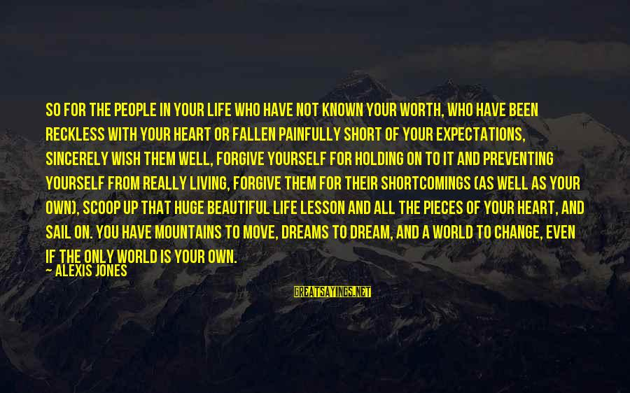 Life Is Only A Dream Sayings By Alexis Jones: So for the people in your life who have not known your worth, who have