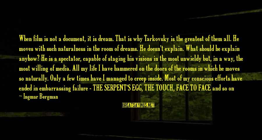 Life Is Only A Dream Sayings By Ingmar Bergman: When film is not a document, it is dream. That is why Tarkovsky is the