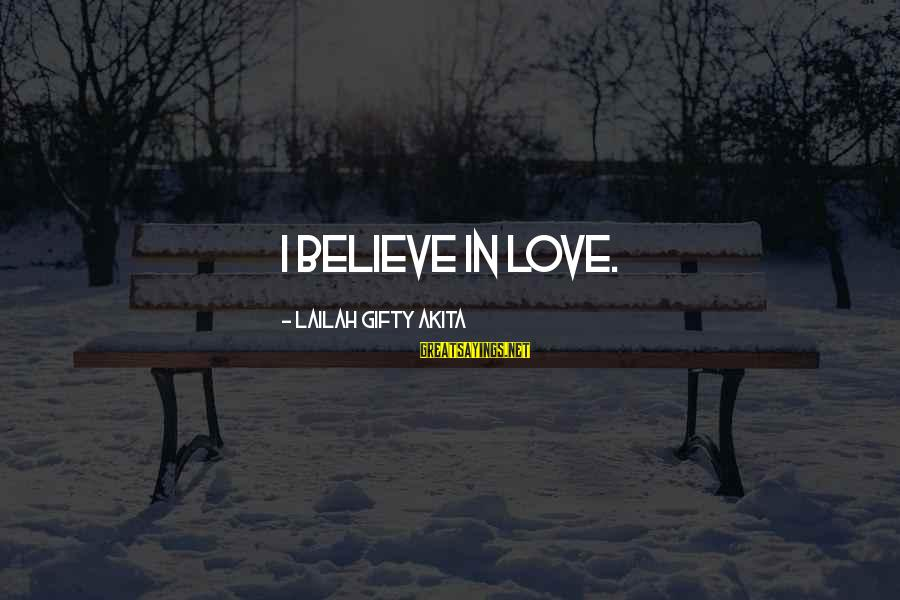 Life Lesson Family Sayings By Lailah Gifty Akita: I believe in love.