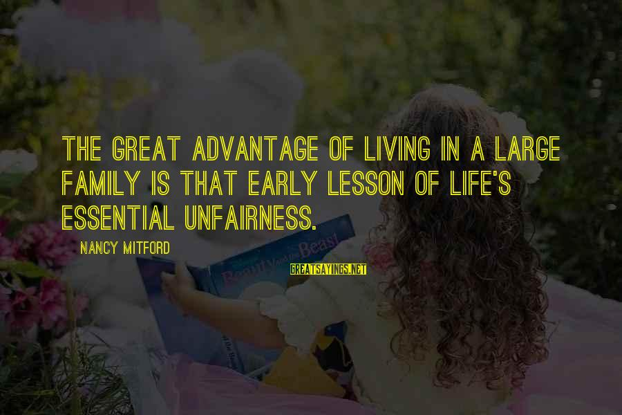 Life Lesson Family Sayings By Nancy Mitford: The great advantage of living in a large family is that early lesson of life's