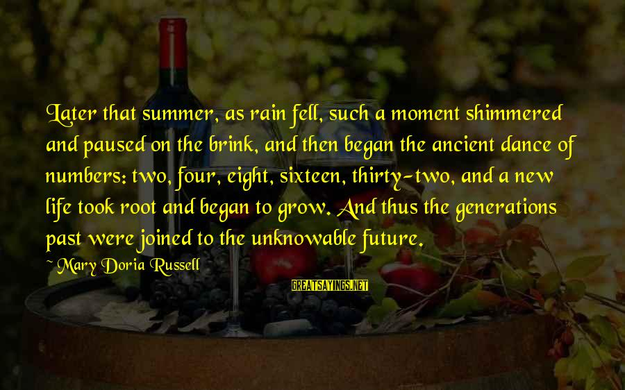 Life Love Beauty Sayings By Mary Doria Russell: Later that summer, as rain fell, such a moment shimmered and paused on the brink,