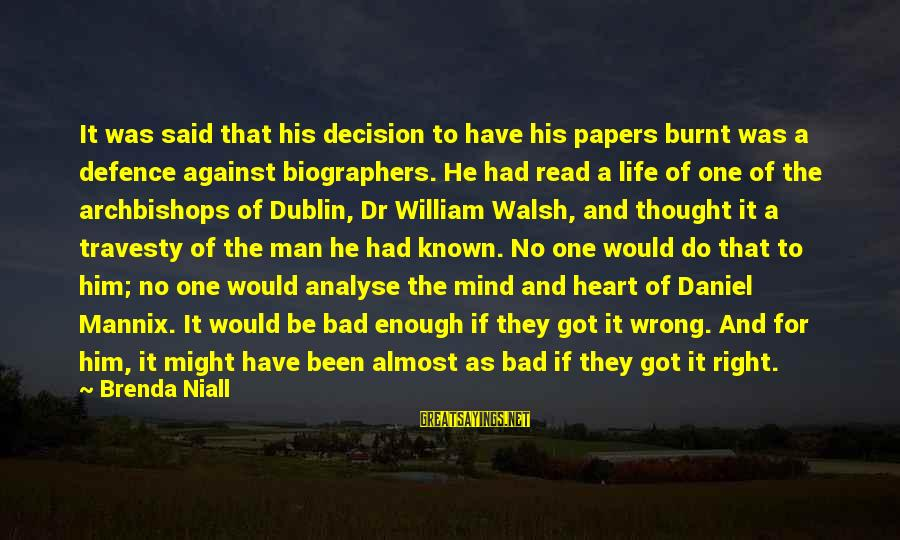 Life Of A Man Sayings By Brenda Niall: It was said that his decision to have his papers burnt was a defence against
