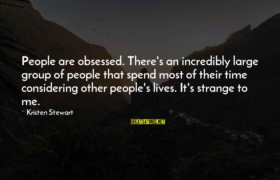 Life Of Pi Animal Instinct Sayings By Kristen Stewart: People are obsessed. There's an incredibly large group of people that spend most of their