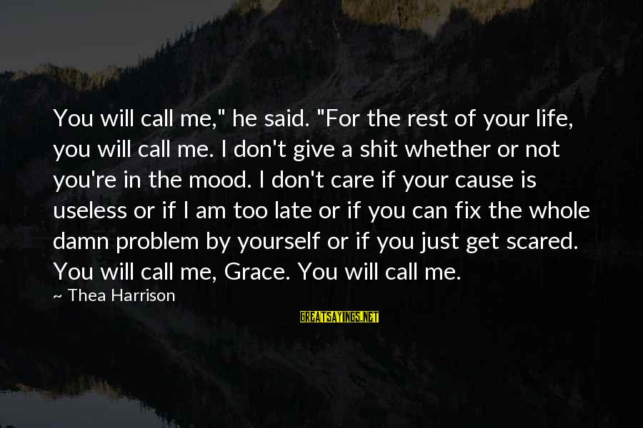 """Life Re-evaluation Sayings By Thea Harrison: You will call me,"""" he said. """"For the rest of your life, you will call"""