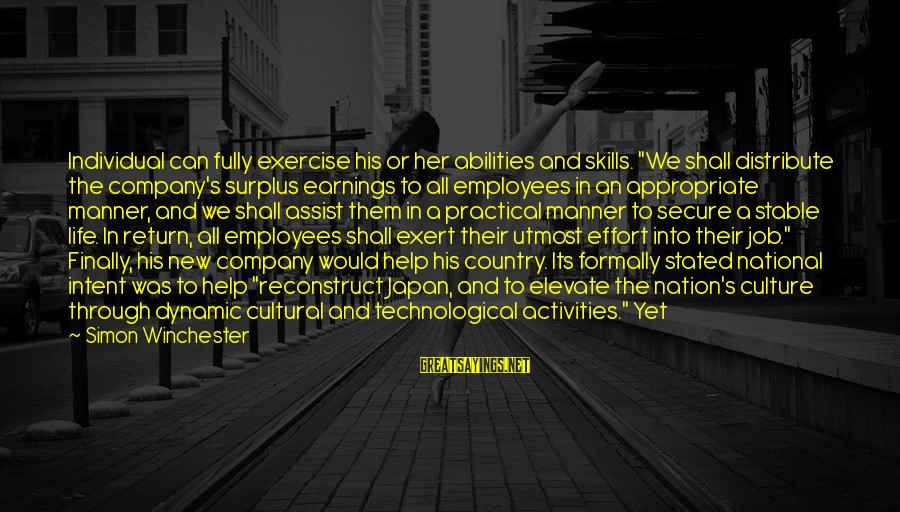 """Life Stable Sayings By Simon Winchester: Individual can fully exercise his or her abilities and skills. """"We shall distribute the company's"""