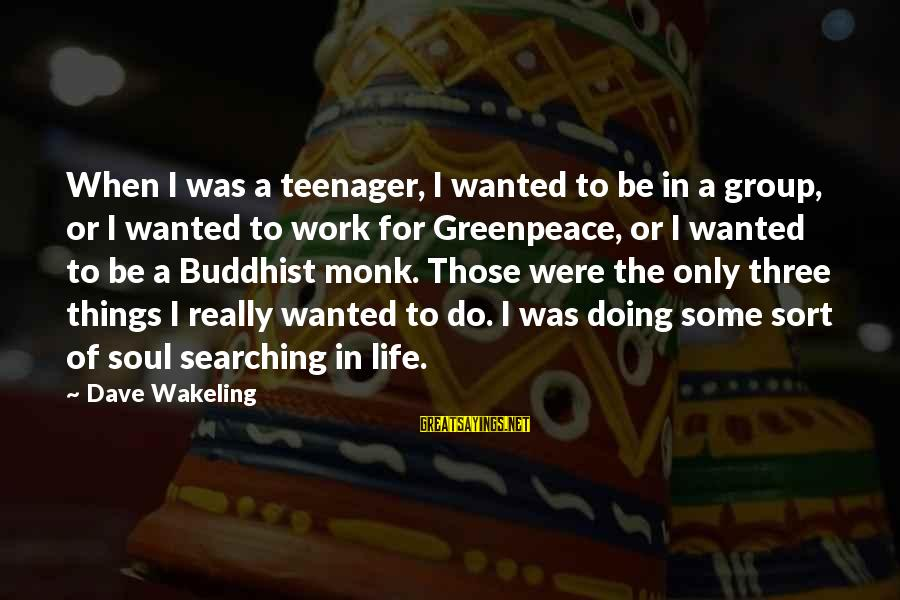 Life Teenager Sayings By Dave Wakeling: When I was a teenager, I wanted to be in a group, or I wanted