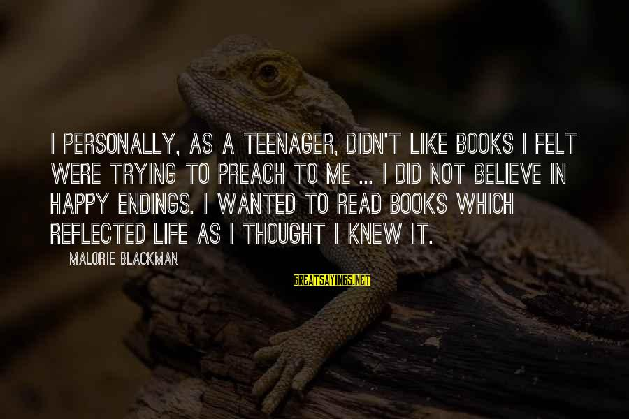Life Teenager Sayings By Malorie Blackman: I personally, as a teenager, didn't like books I felt were trying to preach to
