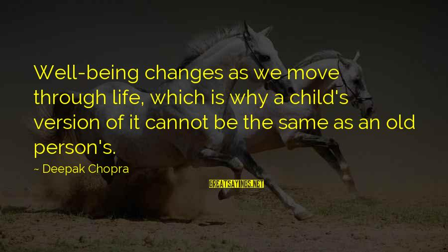 Life Version Sayings By Deepak Chopra: Well-being changes as we move through life, which is why a child's version of it
