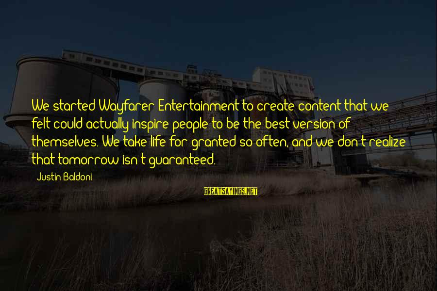 Life Version Sayings By Justin Baldoni: We started Wayfarer Entertainment to create content that we felt could actually inspire people to