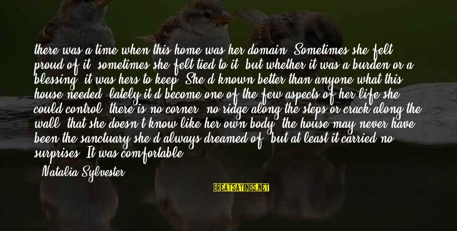 Life Was Better Sayings By Natalia Sylvester: there was a time when this home was her domain. Sometimes she felt proud of