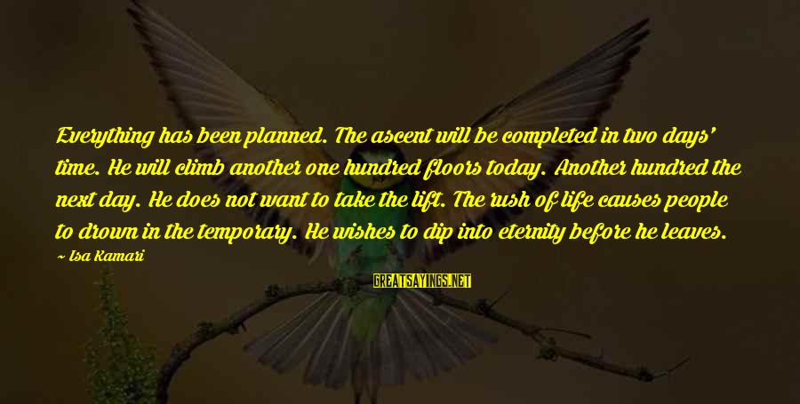 Life With English Translation Sayings By Isa Kamari: Everything has been planned. The ascent will be completed in two days' time. He will