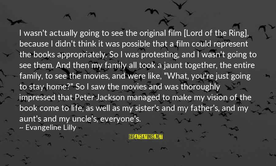 Life's What You Make It Sayings By Evangeline Lilly: I wasn't actually going to see the original film [Lord of the Ring], because I