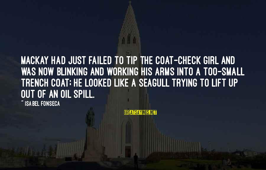 Lift Up Sayings By Isabel Fonseca: Mackay had just failed to tip the coat-check girl and was now blinking and working
