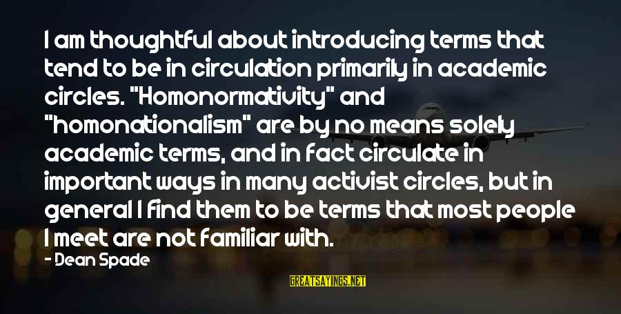 Limited Atonement Sayings By Dean Spade: I am thoughtful about introducing terms that tend to be in circulation primarily in academic