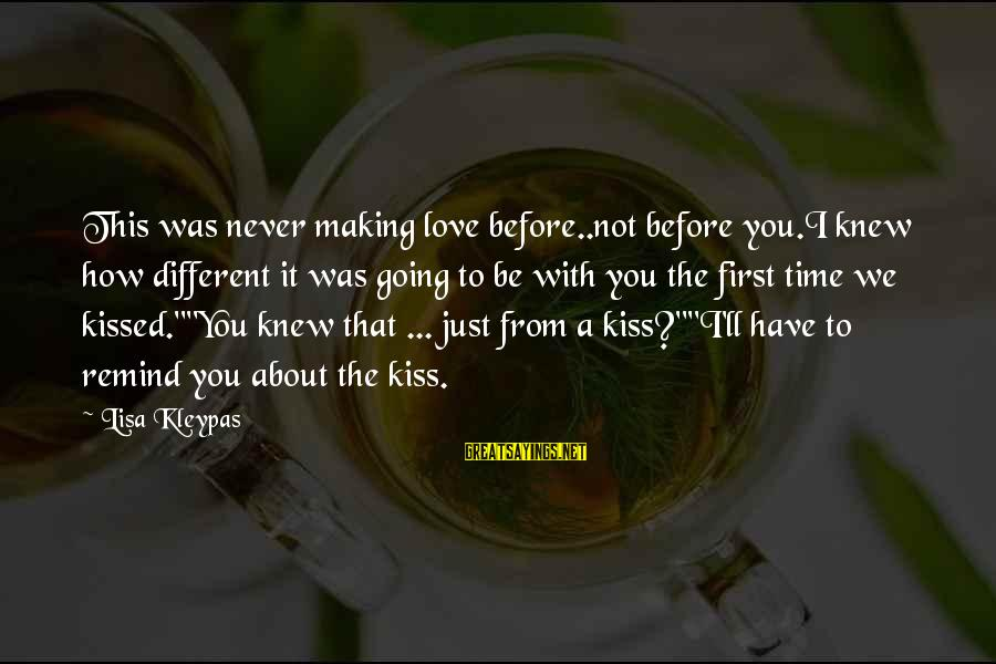 Limited Atonement Sayings By Lisa Kleypas: This was never making love before..not before you.I knew how different it was going to