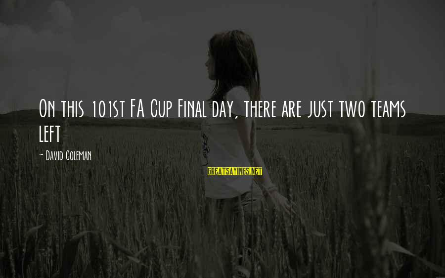 Linux Path Double Sayings By David Coleman: On this 101st FA Cup Final day, there are just two teams left