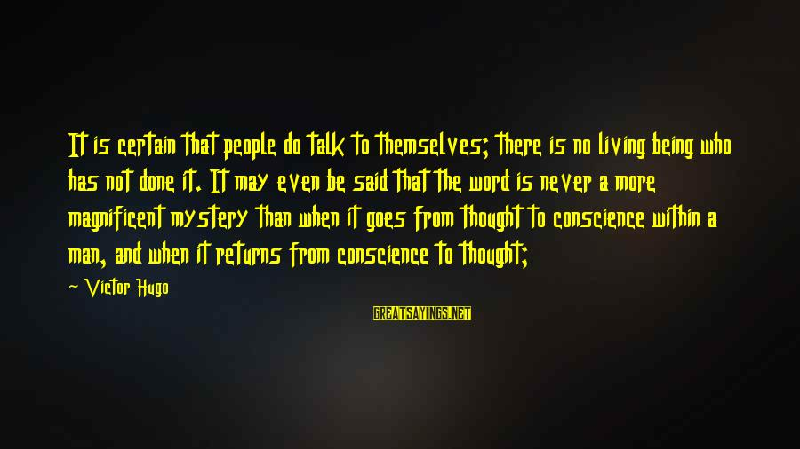 Linux Path Double Sayings By Victor Hugo: It is certain that people do talk to themselves; there is no living being who