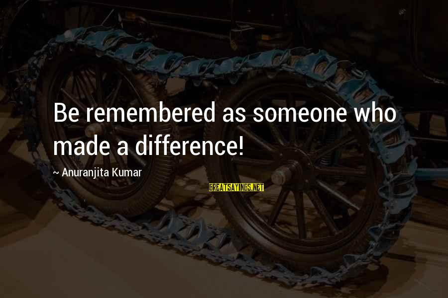 Linux Printf Sayings By Anuranjita Kumar: Be remembered as someone who made a difference!