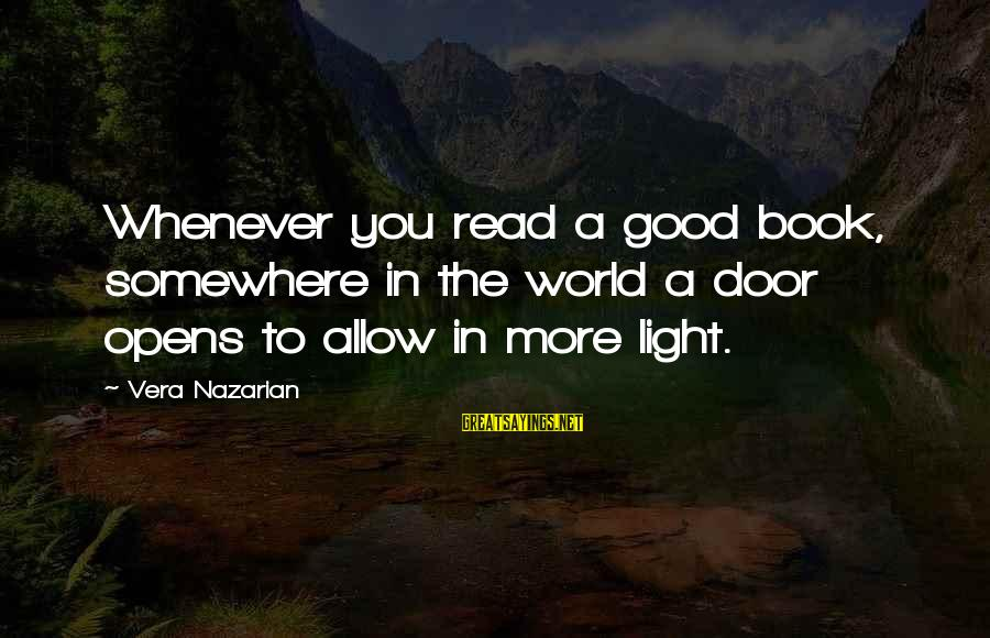 Literacy Education Sayings By Vera Nazarian: Whenever you read a good book, somewhere in the world a door opens to allow