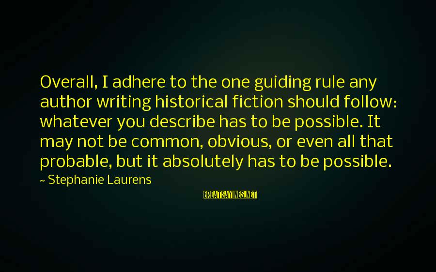 Little Britain Andy And Lou Sayings By Stephanie Laurens: Overall, I adhere to the one guiding rule any author writing historical fiction should follow: