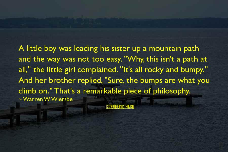 Little Brother And Sister Sayings By Warren W. Wiersbe: A little boy was leading his sister up a mountain path and the way was