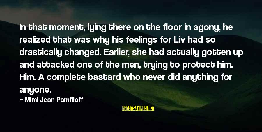 Liv'd Sayings By Mimi Jean Pamfiloff: In that moment, lying there on the floor in agony, he realized that was why