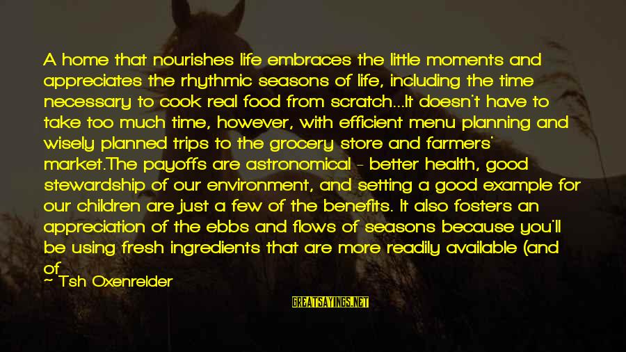 Live A Little Better Sayings By Tsh Oxenreider: A home that nourishes life embraces the little moments and appreciates the rhythmic seasons of