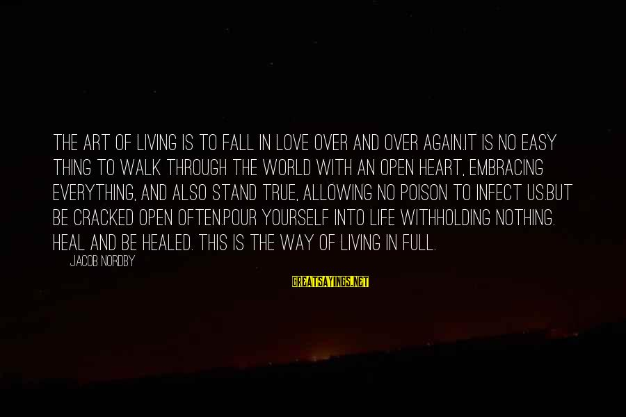 Living An Inspired Life Sayings By Jacob Nordby: The art of living is to fall in love over and over again.It is no