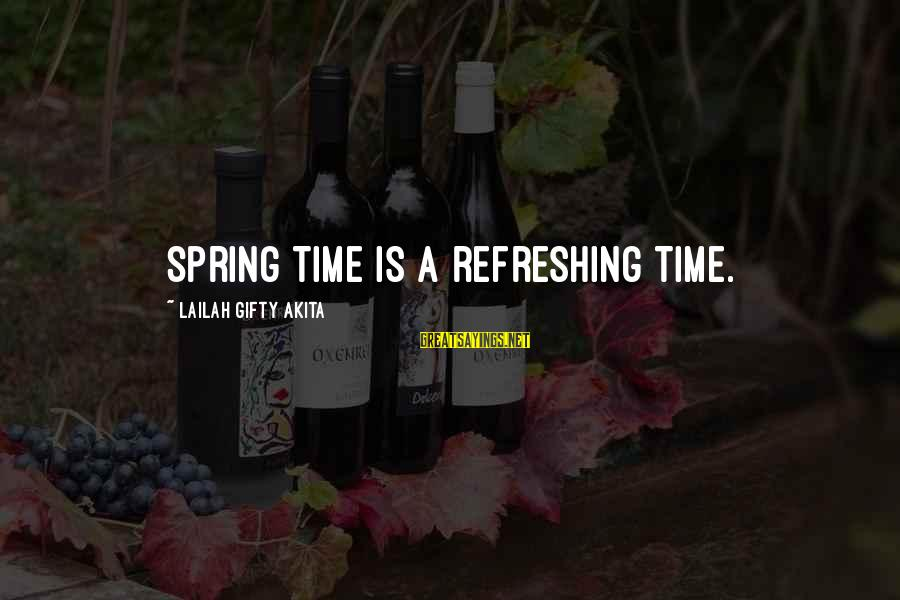 Living An Inspired Life Sayings By Lailah Gifty Akita: Spring time is a refreshing time.